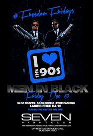 Club Se7en Freedom Fridays - I Heart The 90's - Men in Black