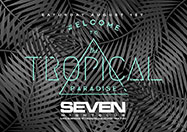 Club Se7en Saturdays Belong 2 Seven - Welcome to the Tropical Paradise